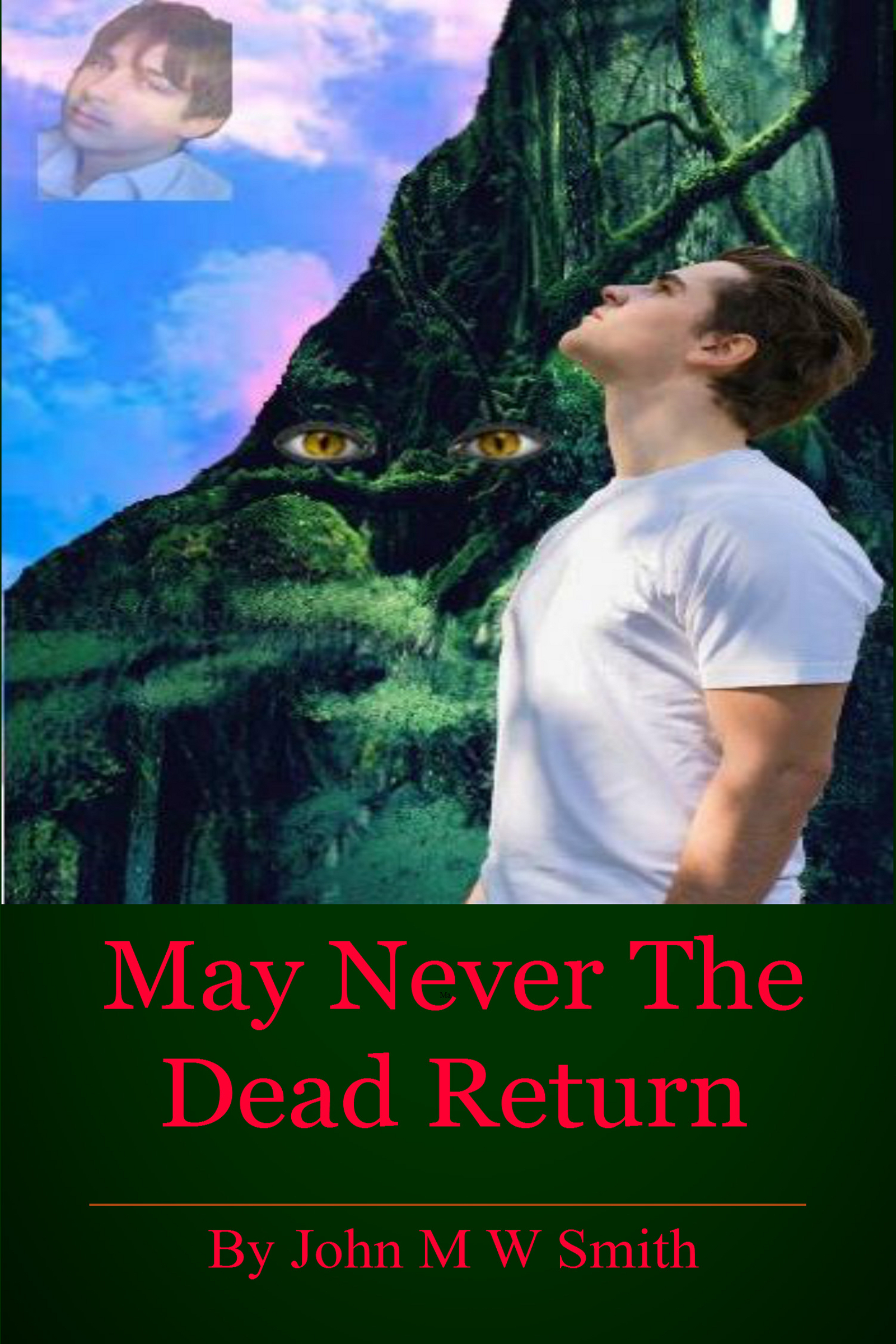 May Never The Dead Return John M.W. Smith