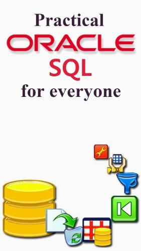 Practical Oracle SQL for Project Managers, Testers, Business Analyst and Developers  by  SSRG SOLUTIONS