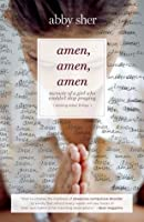 Amen, Amen, Amen: Memoir of a Girl Who Couldn't Stop Praying (Among Other Things)