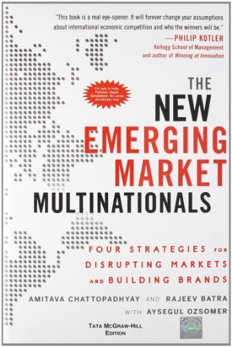 The New Emerging Market Multinationals: Four Strategies for Disrupting Markets and Building Brands Amitava Chattopadhyay
