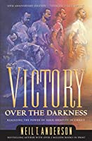 Victory Over the Darkness: Realize the Power of Your Identity in Christ
