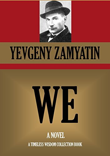 WE (Timeless Wisdom Collection Book 1076)  by  Yevgeny Zamyatin