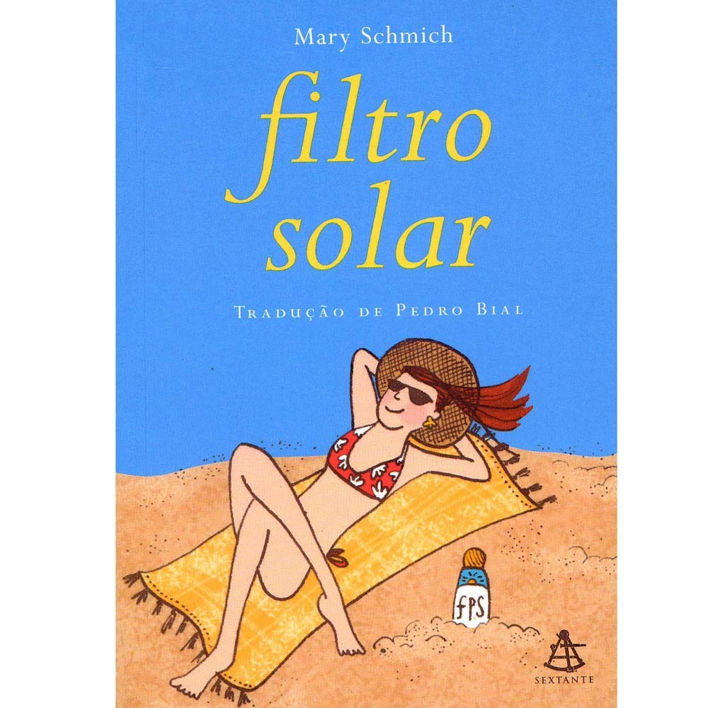 Filtro Solar  by  Mary Schmich