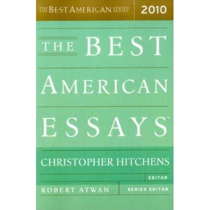 robert atwan 10 best essays Clusters bring together texts from multiple media and genres -- essays,   robert atwan is the series editor of best american essays and on the board  of  fifth edition (2005) and ten on ten: major essayists on recurring themes ( 1992.