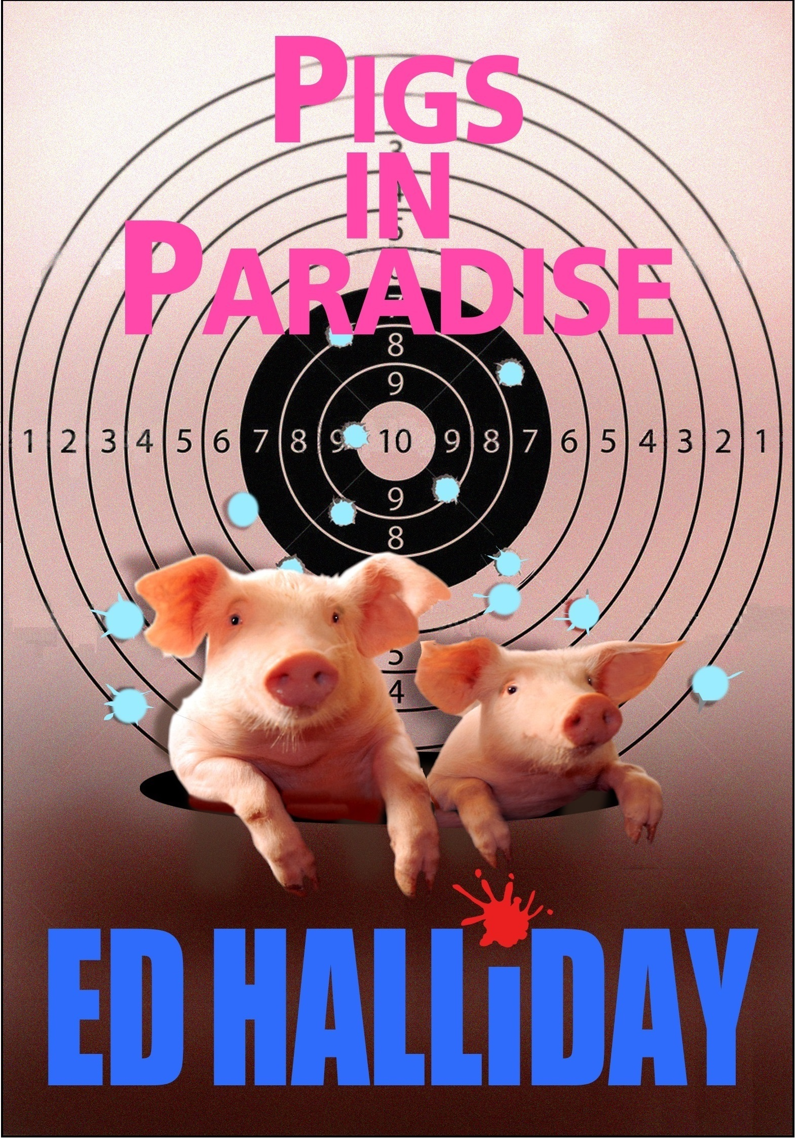 pigs in paradise  by  Ed Halliday
