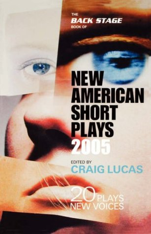 The Back Stage Book of New American Short Plays 2004 Craig Lucas