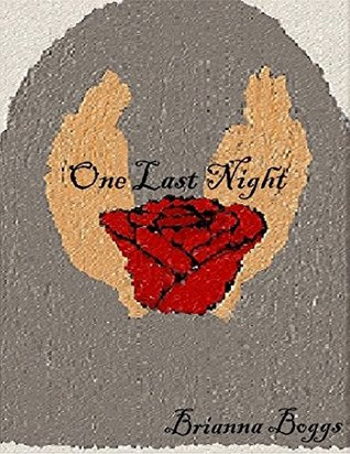 One Last Night  by  Brianna Boggs