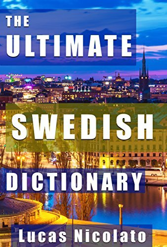 The Ultimate Swedish Dictionary  by  Lucas Nicolato