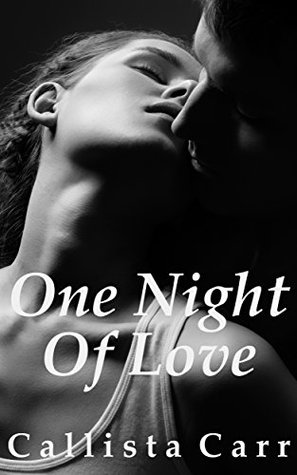 One Night of Love  by  Callista Carr