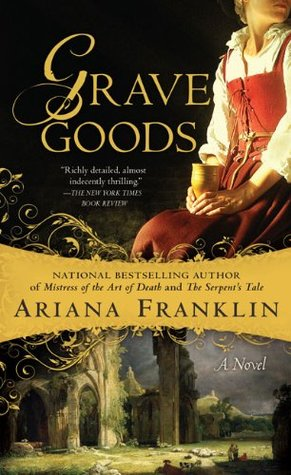 Grave Goods (Mistress of the Art of Death #3)  by  Ariana Franklin