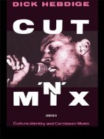 Cut 'n' Mix: Culture, Identity, and Caribbean Music