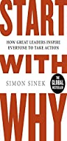 Start With Why..? Reprint edition: How Great Leaders Inspire Everyone to Take Action !