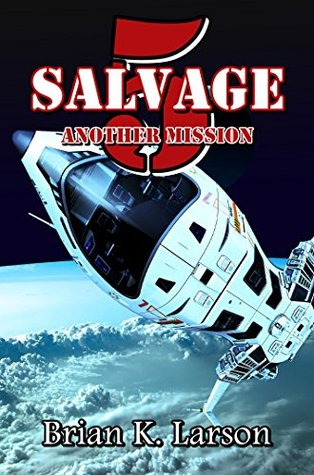 Salvage-5: Another Mission  by  Brian K. Larson