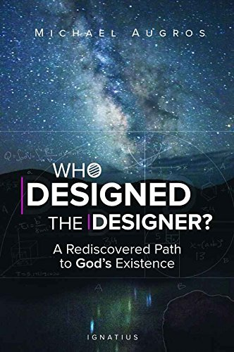Who Designed the Designer?: A Rediscovered Path to Gods Existence Michael Augros