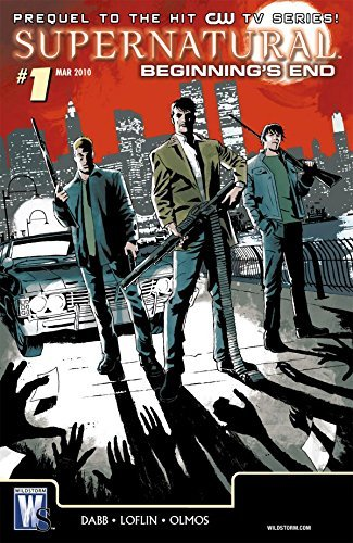Supernatural: Beginnings End #1 (of 6)  by  Andrew Dabb