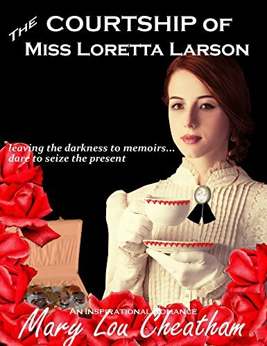 The Courtship of Miss Loretta Larson  by  Mary Lou Cheatham