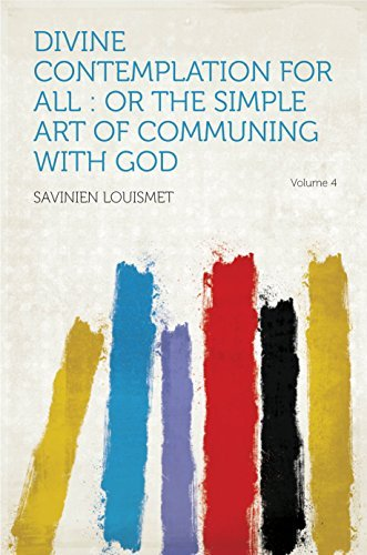 Divine Contemplation for All : or the Simple Art of Communing With God  by  Louismet
