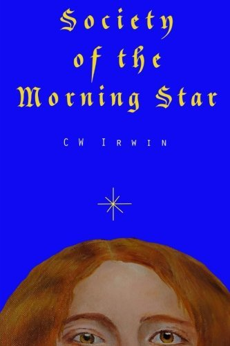 Society of the Morning Star  by  C W Irwin