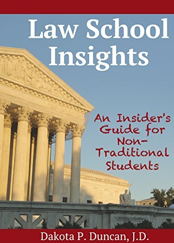 Law School Insights: An Insiders Guide for Non-Traditional Students  by  Dakota Duncan