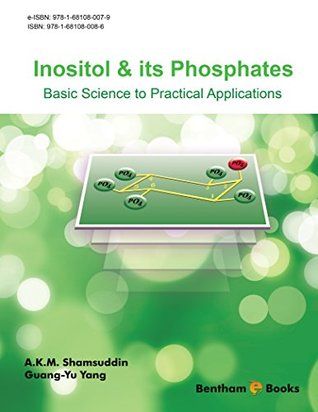 Inositol & its Phosphates: Basic Science to Practical Applications A.K.M. Shamsuddin