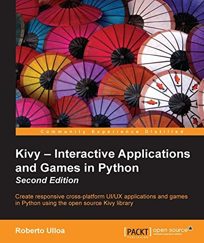 Kivy - Interactive Applications and Games in Python - Second Edition  by  Roberto Ulloa