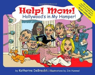 Help! Mom! Hollywoods in My Hamper!: Another Small Lesson in Conservatism  by  Katharine DeBrecht