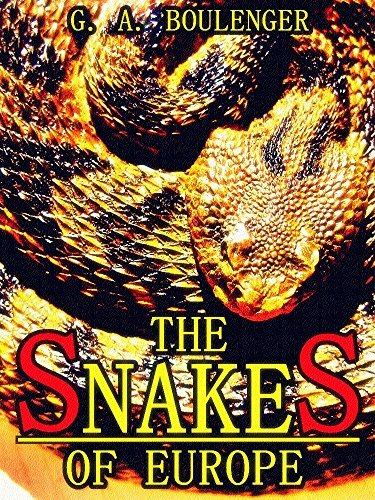 The Snakes of Europe: (Illustrations) (Interesting Ebooks)  by  G. A. Boulenger
