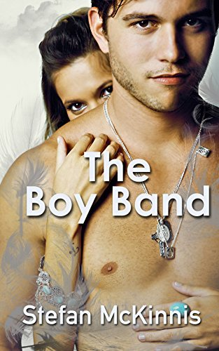 The Boy Band: Rockstar Erotica  by  Stefan McKinnis