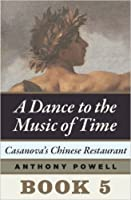 Casanova's Chinese Restaurant (A Dance to the Music of Time: Book 5)