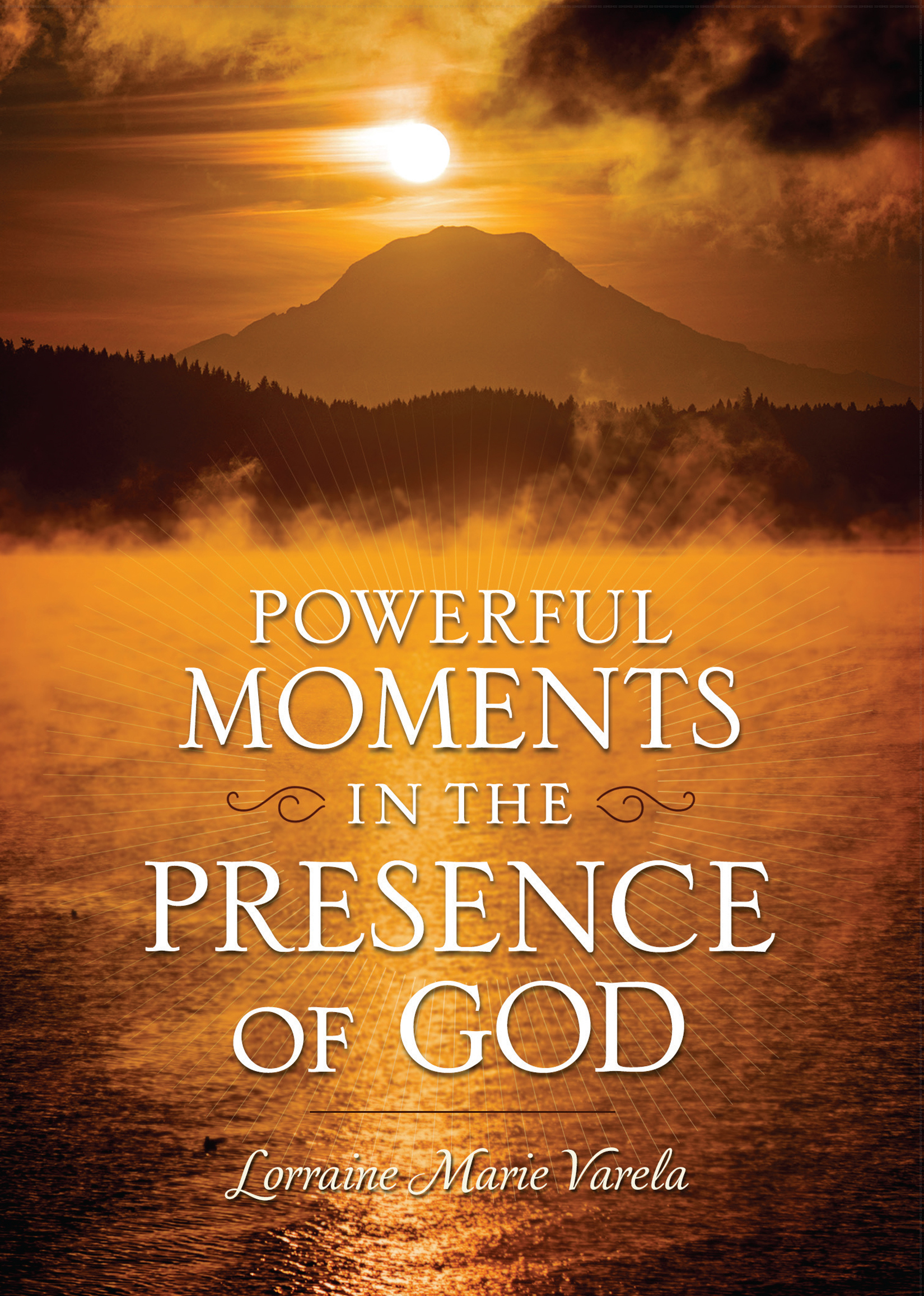 Powerful Moments in the Presence of God  by  Lorraine Marie Varela