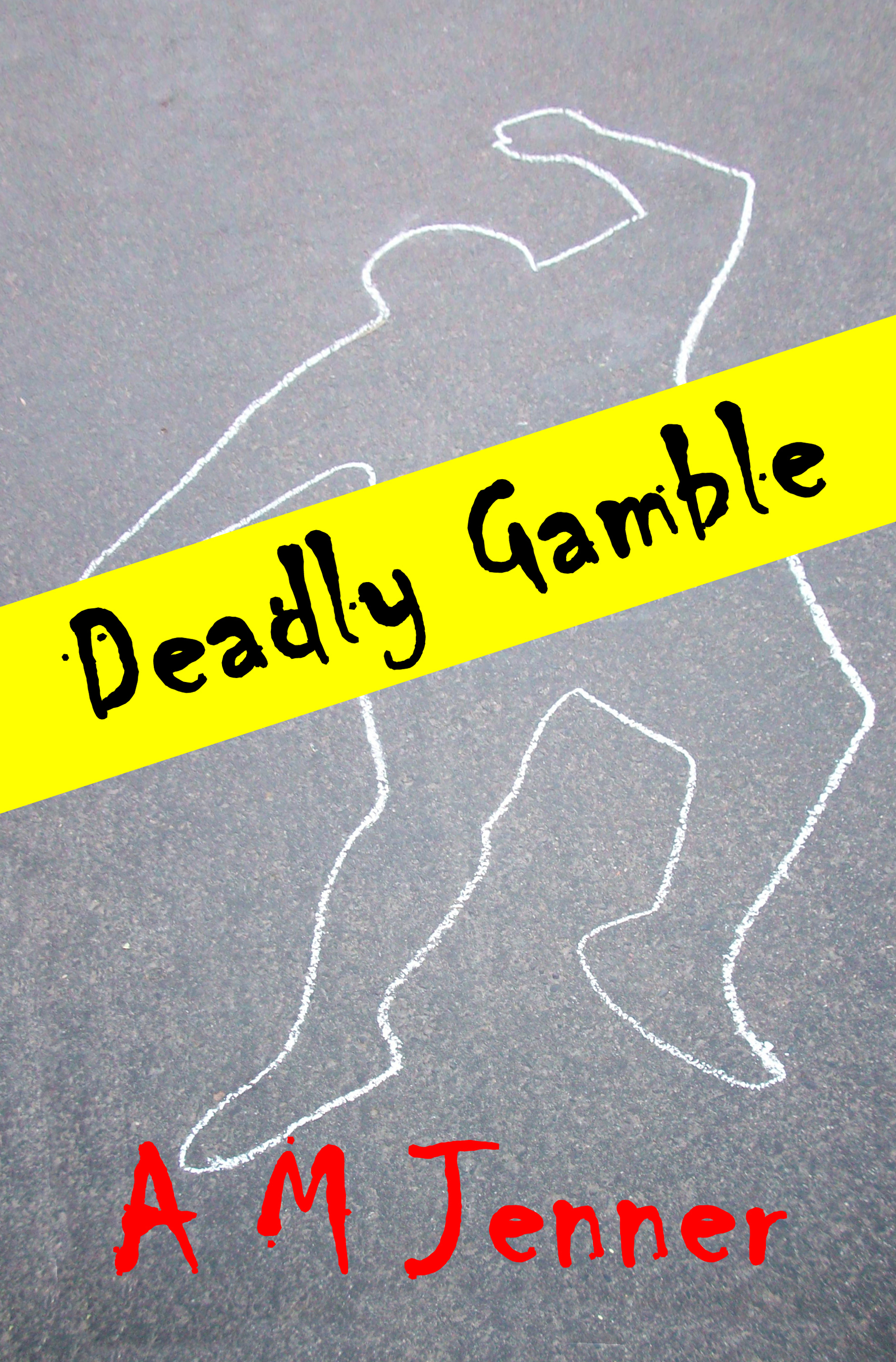 Deadly Gamble  by  A M Jenner