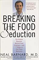 Breaking the Food Seduction: The Hidden Reasons Behind Food Cravings—And 7 Steps to End Them Naturally