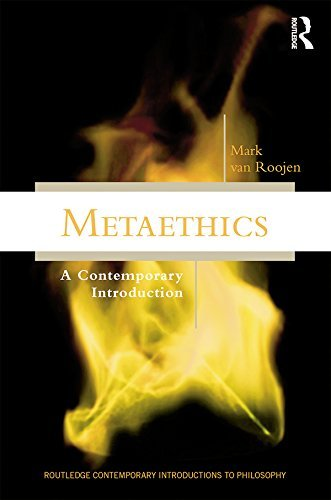Metaethics: A Contemporary Introduction  by  Mark Van Roojen
