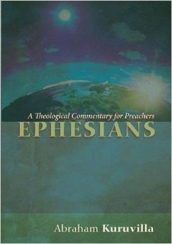 Ephesians: A Theological Commentary for Preachers  by  Abraham Kuruvilla