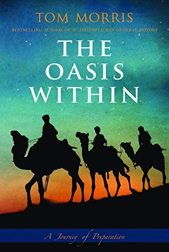 The Oasis Within: A Journey of Preparation Tom Morris