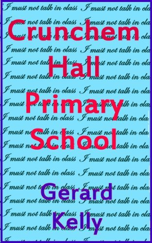 Crunchem Hall Primary School (Tuther Village Adventure Book 3) Gerard Kelly