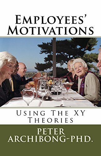Employees Motivations: Using the XY Theories  by  Peter Archibong