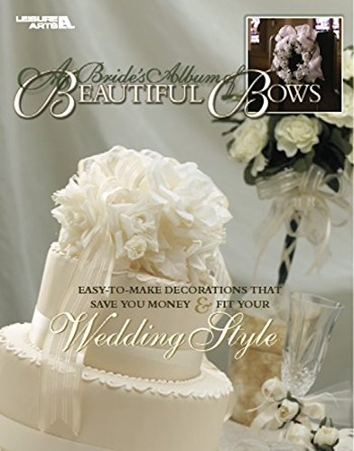 Brides Album of Beautiful Bows Leisure Arts