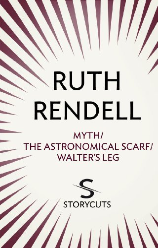 Myth / The Astronomical Scarf / Walters Leg  by  Ruth Rendell