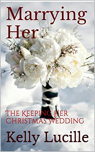 Marrying Her (Keeping Her, #5) Kelly Lucille