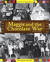 Maggie and the Chocolate War (Kids' Power Book)