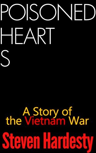 Poisoned Hearts (The Vietnam War Collection Book 4)  by  Steven Hardesty