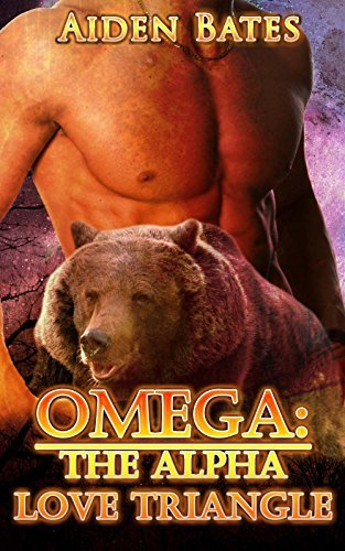 Omega: The Alpha Love Triangle Aiden Bates