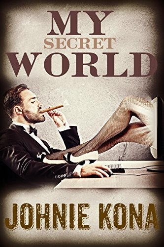 My Secret World: A Different Kind of Story  by  Johnie Kona