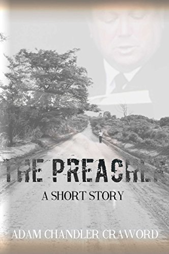 The Preacher: A Story of Salvation  by  Adam Chandler Crawford