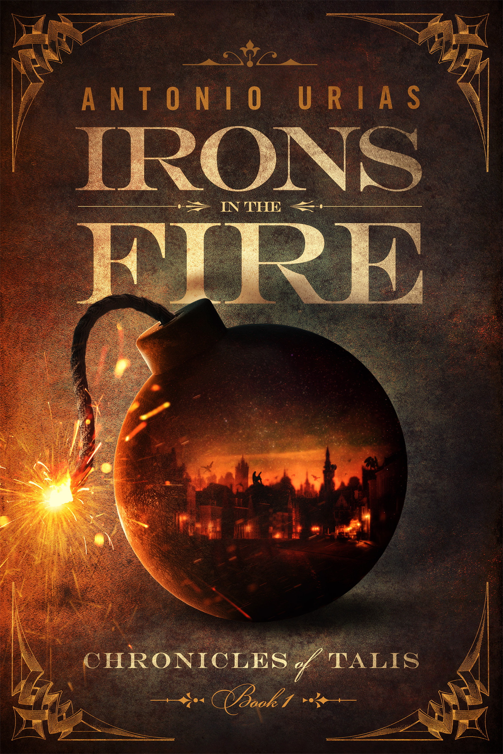 Irons in the Fire (Chronicles of Talis, #1) Antonio Urias