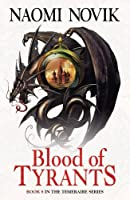 Blood of Tyrants (Temeraire #8)