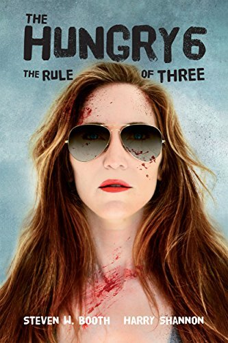 The Hungry 6: The Rule of Three (The Sheriff Penny Miller Series) Steven W. Booth