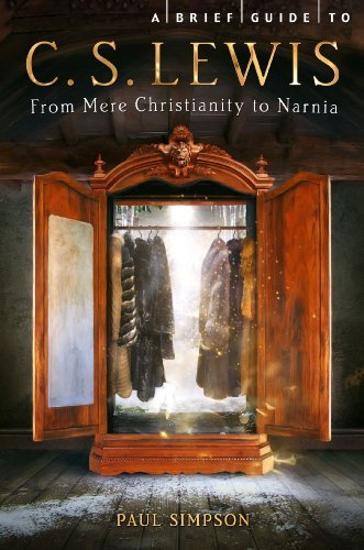 A Brief Guide to C. S. Lewis: From Mere Christianity to Narnia  by  Paul Simpson