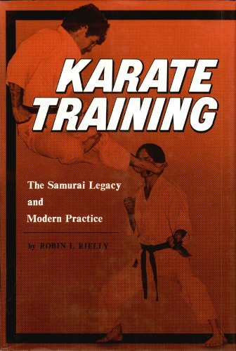 Karate Training: The Samurai Legacy and Modern Practice  by  Robin L. Rielly